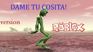 Dame Tu Cosita Version Roblox !! Dance👽