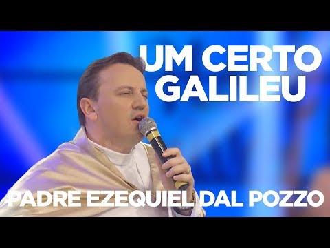 PADRE EZEQUIEL DAL POZZO  UM CERTO GALILEU  NOITE DE LOUVOR  18/09/17