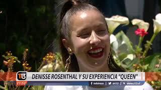 """Denisse Rosenthal y su experiencia """"Queen"""""""