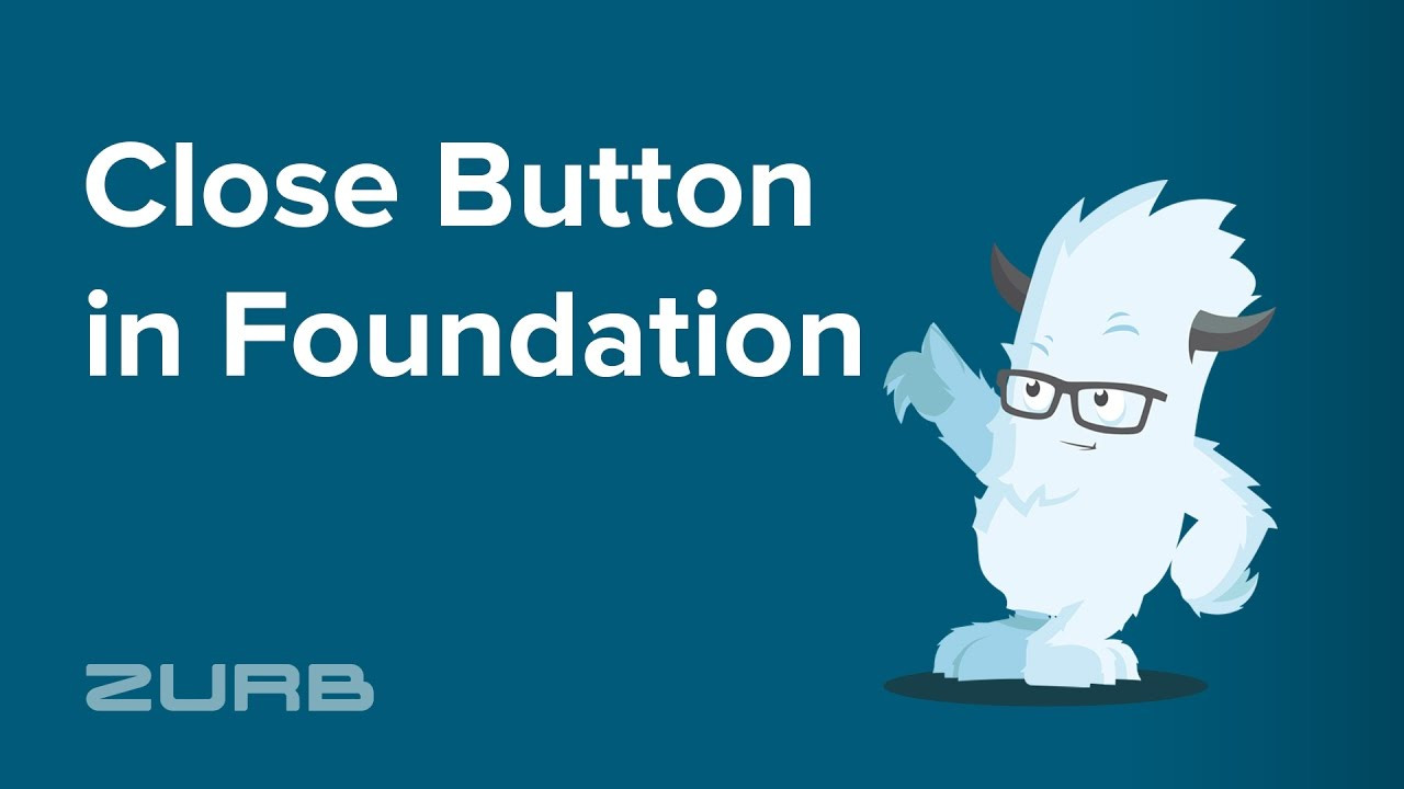 Close Button | Foundation for Sites 6 Docs