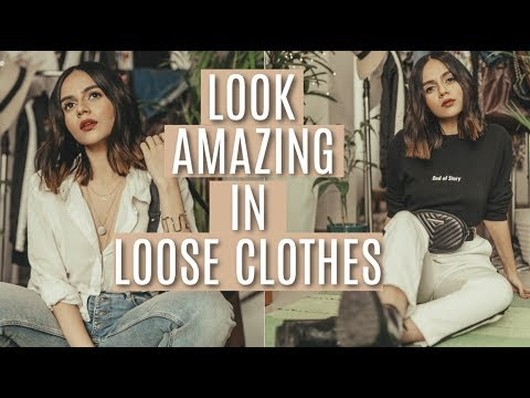 How To Look GREAT In Loose Clothes!   Komal Pandey