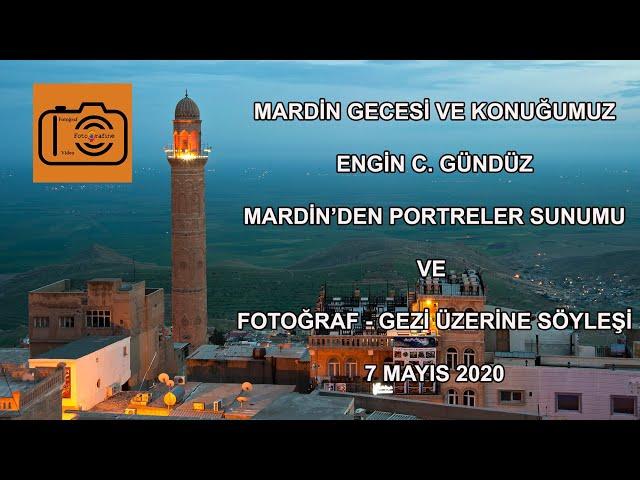 FOTOGRAFİNE Fotoğraf Kulübü Etkinliği - Mardin gecesi ve konuğumuz Engin C. Gündüz - 7 Mayıs 2020