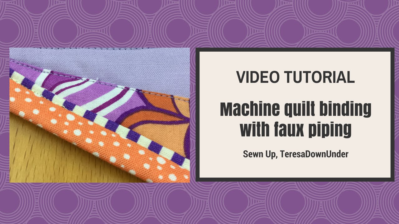 Machine Quilt Binding With Faux Piping Or Flange Video