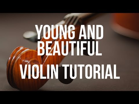 Violin Tutorial: Young and Beautiful