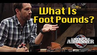 What are Foot Pounds of Air Rifle Hunting Energy