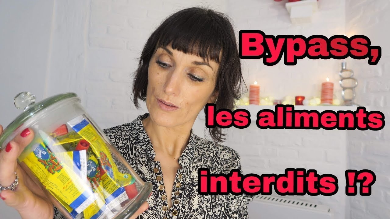 BYPASS ET ALIMENTS INTERDITS !? - YouTube