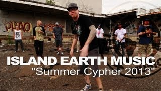 "Island Earth Music ""Summer Cypher 2013"""