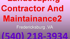 Landscaping Service Company FredericksburgVA(540)218-3934Landscaping contractor and maintainance