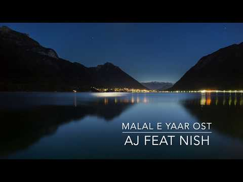 Ahmed Jahanzeb Malal E Yaar Ost Feat Nish Ashar