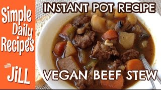 Vegan Beef Stew From The Instant Pot