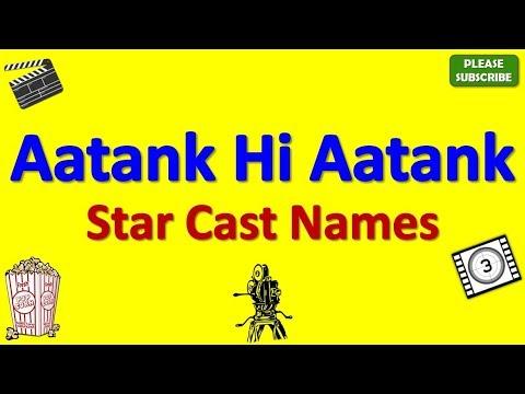 Aatank Hi Aatank Star Cast, Actor, Actress and Director Name