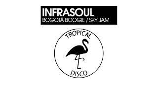 Infrasoul - Bogotá Boogie [TROPICAL DISCO RECORDS]