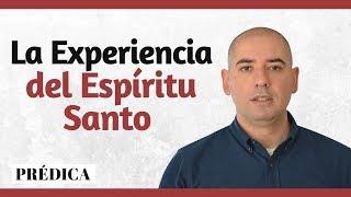 La Experiencia del Espíritu Santo