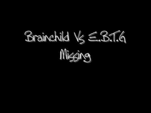 Brainchild Vs E.B.T.G - Missing