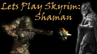 Let's Play Modded Skyrim : Shaman - Chapter I (1 of 67)