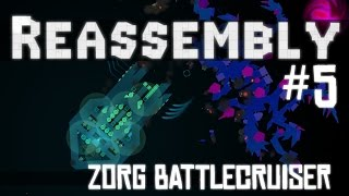 Reassembly Let's Play - Episode #5 - Zorg Battlecruiser [Gameplay]