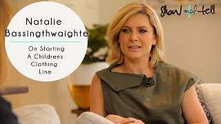 Natalie Bassingthwaighte: On Starting A Children's Clothing Line