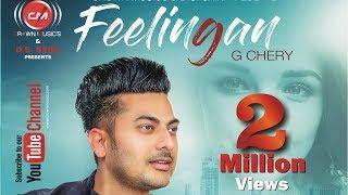 FEELINGAN (Full Song) G CHERY   CROWN MUSICS  New Punjabi Song 2018