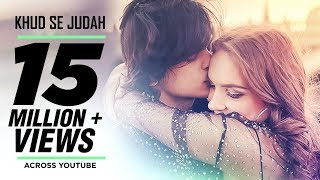 Khud Se Judah Video Song | Shrey Singhal |  Song 2017