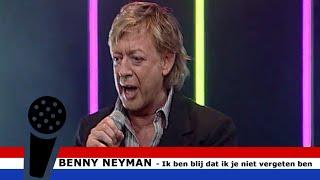 Ik Ben Blij Dat Ik Je Niet Vergeten Ben - Benny Neyman