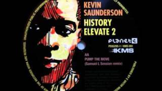 "Kevin Saunderson History Elevate 2 - ""Pump The Move""(Samuel L Session Remix)"