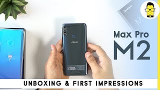 Asus Zenfone Max Pro M2 Unboxing, and Hands-on Review - Snapdragon 660 at just Rs. 12,999!