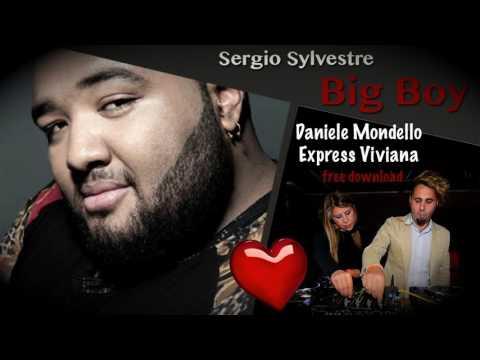 Sergio Sylvestre Big Boy (Daniele Mondello Express Viviana Bootleg)