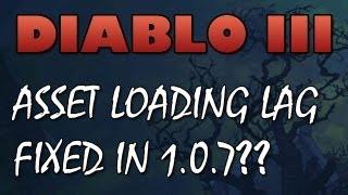 Diablo 3: Asset Loading Lag & Stuttering Fixed in 1.0.7?