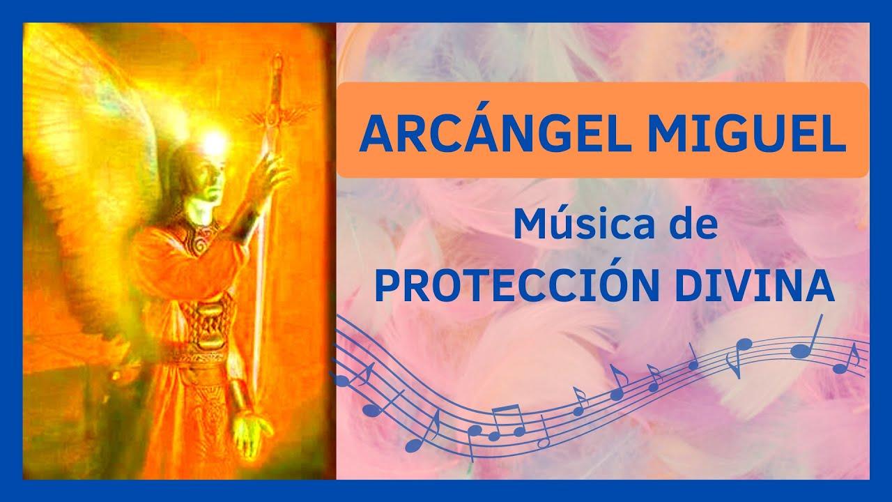Musica De Protección Divina Con Arcángel San Miguel Activacion De La Fuerza Interior Youtube