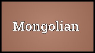 Mongolian Meaning