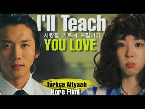 Teach You Love | Dersimiz Aşk | Türkçe Altyazılı | Full HD | Kore Film