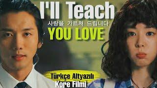 Ill Teach You Love  Dersimiz Aşk  Türkçe Altyazılı  Kore Film