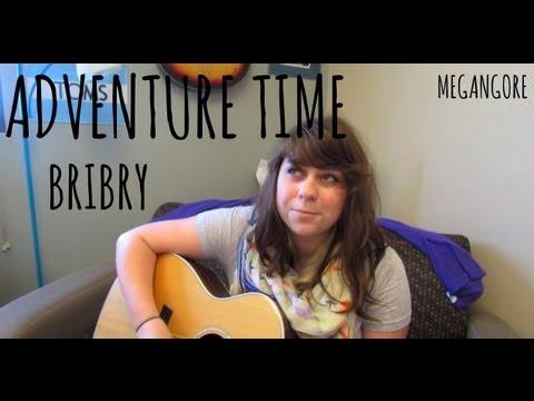 Adventure Time - BriBry (Cover!)