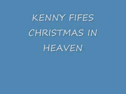 CHRISTMAS IN HEAVEN kenny fife