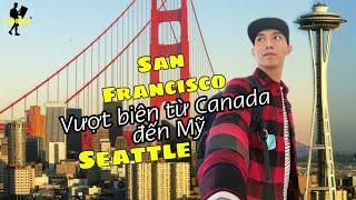 Một mình sang 2 TP nổi tiếng nhất bờ Tây Mỹ/ San Francisco & Seattle