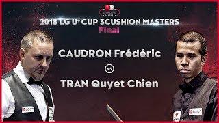 [3 Cushion] CAUDRON Frédéric v TRAN Quyet Chien l 2018 LG U⁺ Cup 3Cushion Masters l F_02 I Billiards