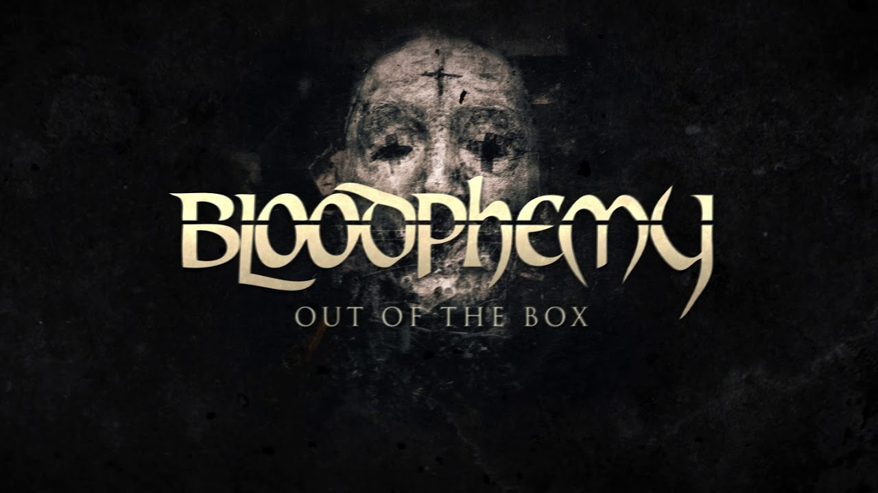 BLOODPHEMY - Out Of the Box (Official LYRIC VIDEO) #1
