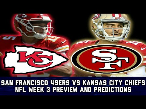 San Francisco 49ers vs Kansas City Chiefs NFL Week 3 Preview And Prediction