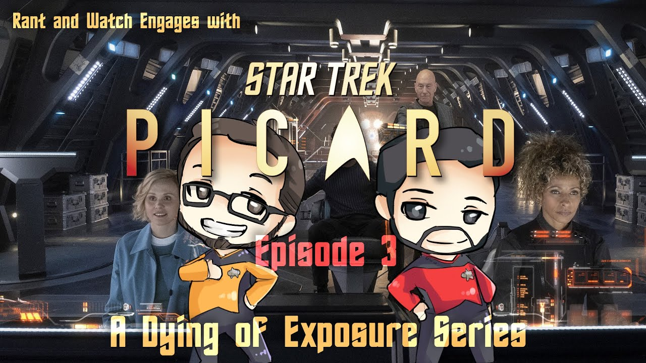 Rant and Watch Engages with Star Trek Picard - Episode 3 [SPOILERS!]