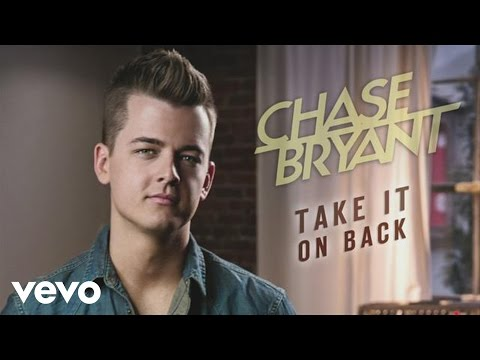 Chase Bryant - Take It On Back (Audio)