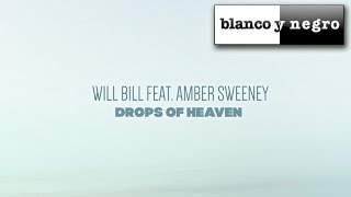 Will Bill Feat. Amber Sweeney - Drops Of Heaven (Official Audio)