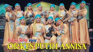 Full Qasidah Terbaru 2019 Kidung Religi Orkes Putri Annisa