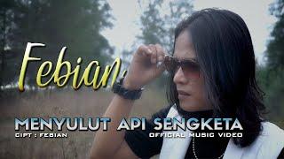 Febian - Menyulut Api Sengketa [ Official Music Video ]