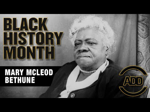 Mary Mcleod Bethune  - ADD