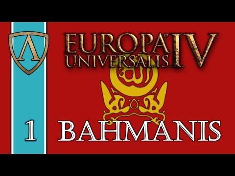 Let's Play Europa Universalis IV -- Third Rome -- Bahmanis -- Part 1