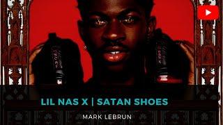 Lil Nas X ~ Satan Shoes | Mark Lebrun