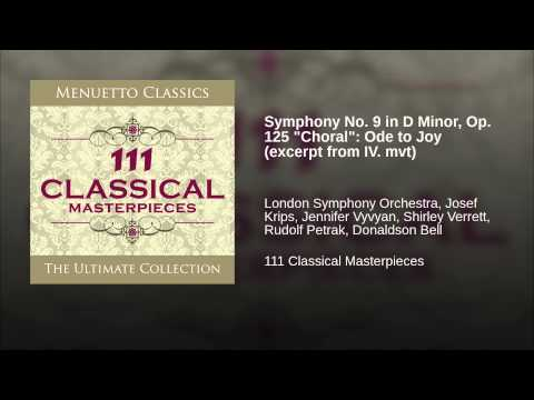 """Symphony No. 9 in D Minor, Op. 125 """"Choral"""": Ode to Joy (excerpt from IV. mvt)"""