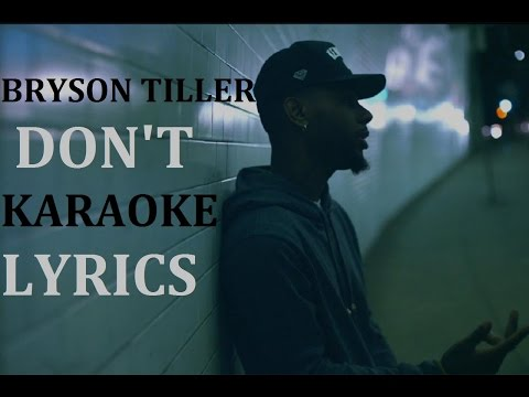 BRYSON TILLER - DON'T KARAOKE COVER LYRICS