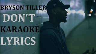 BRYSON TILLER - DON'T KARAOKE COVER LYRICS