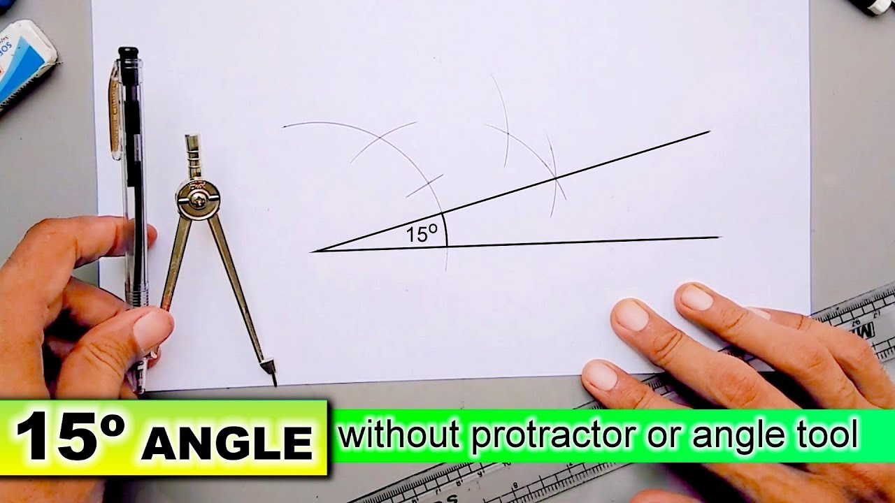 how to draw 15 degree angle without protractor or angle tool withhow to draw 15 degree angle without protractor or angle tool with compass